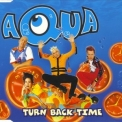 Aqua - Turn Back Time (Single) '1998