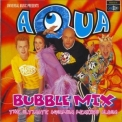 Aqua - Bubble Mix '1998