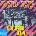 Twisted Sister - Club Daze (The Studio Sessions) '2000