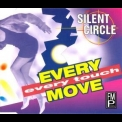 Silent Circle - Every Move Every Touch [MCD] '1994