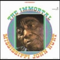 Mississippi John Hurt - The Immortal Mississippi John Hurt '1967