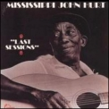 Mississippi John Hurt - Last Sessions '1972