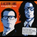 11 Acorn Lane - Everybody's Here '2009