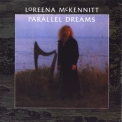 Loreena Mckennitt - Parallel Dreams (digitally Remastered) '1989