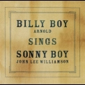 Billy Boy Arnold - Sings Sonny Boy '2008