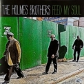 Holmes Brothers, The - Feed My Soul '2010