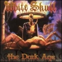 White Skull - The Dark Age '2002