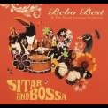 Bebo Best & The Super Lounge Orchestra - Bossa & Sitar '2007