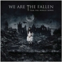 We Are The Fallen - Tear The World Down '2010