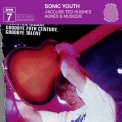 Sonic Youth - SYR 7: J'accuse Ted Hughes / Agnès B Musique '2008