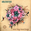 Hibernation - Some Things Never Change '2008