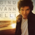 Gino Vannelli - These Are The Days '2006