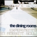 Dining Rooms, The - Experiments In Ambient Soul '2006