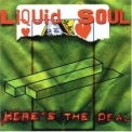 Liquid Soul - Here's The Deal '2000