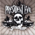 President Evil - Hell In A Box '2008