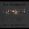 Der Blutharsch - Live At The Monastery '2005