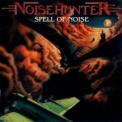Noisehunter - Spell Of Noise '1988