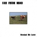 Far From Mind - Remind Me Later '2003