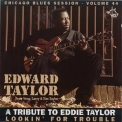 Chicago Blues Session - vol.44 Edward Taylor (lookin' For Trouble) '1998