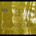 JFC (Jean Frank Cochois) - Gold In The Attic '2009