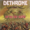 Dethrone - Let The Day Begin '1989