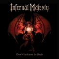 Infernal Majesty - One Who Points To Death '2004