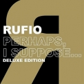Rufio - Perhaps, I Suppose... [2005 Deluxe Edition] '2005