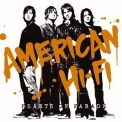 American Hi-Fi - Hearts On Parade '2005