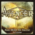 Avenger (UK) - Too Wild To Tame - The Anthology CD01 '2002