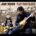 John Norum - Play Yard Blues '2010