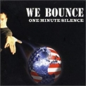 One Minute Silence - We Bounce [CDS] '2003