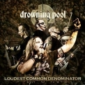 Drowning Pool - Loudest Common Denominator '2009