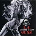 L.A. Guns - Covered In Guns '2010