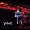 Tripswitch - Geometry '2010