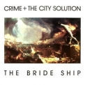 Crime And The City Solution - The Bride Ship '1989