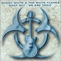 Snowy White & The White Flames - Keep Out - We Are Toxic '1998