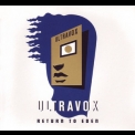 Ultravox - Return To Eden (CD1) '2010