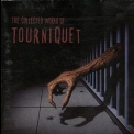 Tourniquet - The Collected Works Of Tourniquet '1996