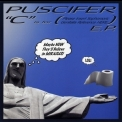 Puscifer - 'C' Is For (please Insert Sophomoric Genitalia Reference Here) [EP] '2010