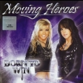 Moving Heroes - Born To Win '2009