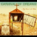 Carnival Of Dreams - My Heart So White '2006