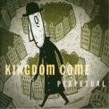 Kingdom Come - Perpetual '2004