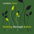 Carmen Rizzo - Looking Through Leaves '2010