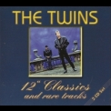 Twins, The - 12' Classics And Rare Tracks (CD1) '2006
