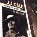 J. J. Cale - Anyway The Wind Blows - The Anthology (CD1) '1997
