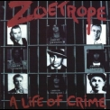 Zoetrope - A Life Of Crime '1987