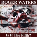 Roger Waters - Is It The Fifth? '2010