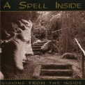 A Spell Inside - Visions From The Inside '1995