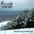 Appalachian Winter - I Become The Frozen Land '2010