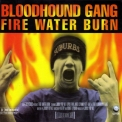 Bloodhound Gang, The - Fire Water Burn (CDS) '1997